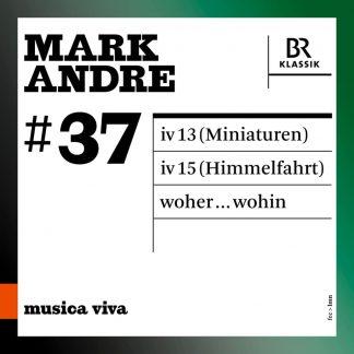 Photo No.1 of Mark Andre: iv 13 (Miniaturen), iv 15 (Himmelfahrt) & woher...wohin