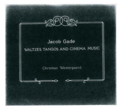 Photo No.1 of Jacob Gade - Waltzes, Tangos and Cinema Music