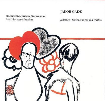 Photo No.1 of Gade: Jealousy - Suites, Tangos and Waltzes