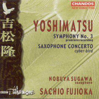 Photo No.1 of Yoshimatsu: Symphony No. 3, Saxophone Concerto