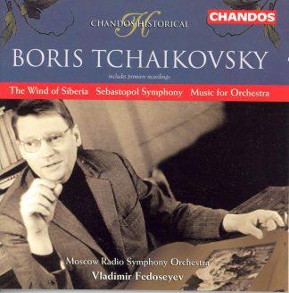 Photo No.1 of Boris Tchaikovsky: The Wind of Siberia, Sebastopol Symphony, Music for Orchestra