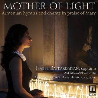 Photo No.1 of Mother of Light: Armenian Hymns & Chants in Praise of Mary