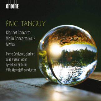 Photo No.1 of Eric Tanguy: Clarinet Concerto, Violin Concerto No. 2