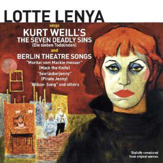 Photo No.1 of Lotte Lenya: Sings Kurt Weill's The Seven Deadly Sins & Berlin Theatre Songs