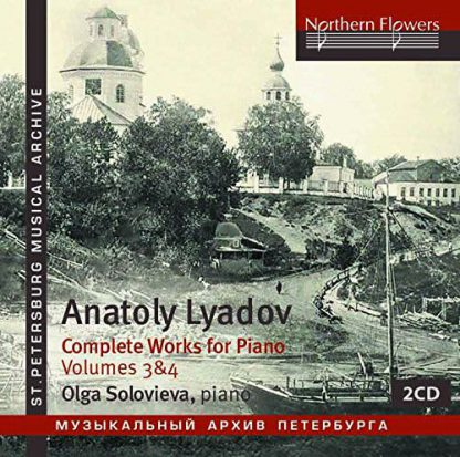 Photo No.1 of Lyadov: Complete Works for Piano (Vols. 3 - 4)