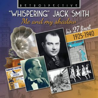 Photo No.1 of Whispering Jack Smith: Me And My Shadow - His 27 Finest 1925-1940