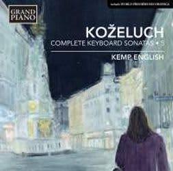 Photo No.1 of Leopold Koželuch: Complete Keyboard Sonatas 5