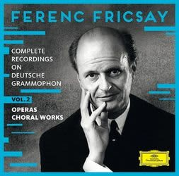 Photo No.1 of FERENC FRICSAY COMPLETE RECORDINGS ON DEUTSCHE GRAMMOPHON (Vol. 2, Operas Choral Works)