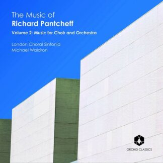 Photo No.1 of Richard Pantcheff: Vol. 2, Music for Choir and Orchestra