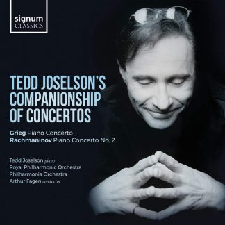 Photo No.1 of Tedd Joselson's Companionship of Concertos: Grieg: Piano Concerto – Rachmaninov: Piano Concerto No. 2