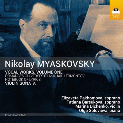 Photo No.1 of Nikolai Myaskovsky: Vocal Works, Vol.1 & Violin Sonata in F major, Op.70
