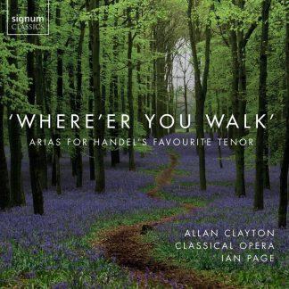 Photo No.1 of 'Where'er You Walk': Arias for Handel's Favourite Tenor