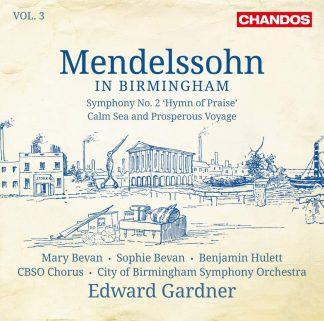 Photo No.1 of Felix Mendelssohn in Birmingham, Vol. 3: Symphony No. 2 'Hymn of Praise' - Calm Sea and Prosperous Voyage