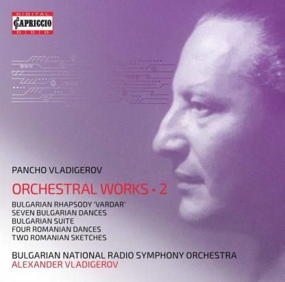 Photo No.1 of Pancho Vladigerov: Orchestral Works Vol.2