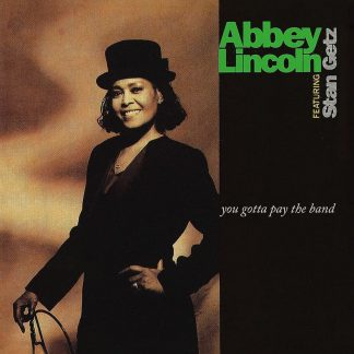 Photo No.1 of Abbey Lincoln: You Gotta Pay The Band (Vinyl 180g - Limited Edition)