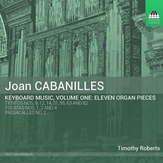 Photo No.1 of Cabanilles: Keyboard Music, Volume One: Eleven Organ Pieces