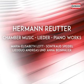 Photo No.1 of Hermann Reutter: Chamber Music, Lieder & Piano Works