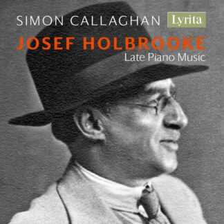 Photo No.1 of Josef Holbrooke: Late Piano Music