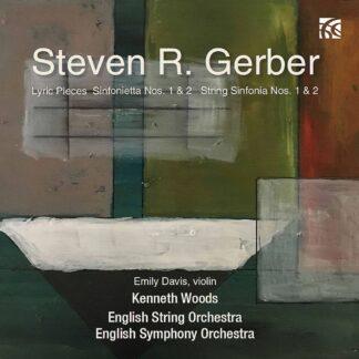 Photo No.1 of Steven R. Gerber: Lyric Pieces, Sinfonietta Nos. 1 & 2 & String Sinfonia Nos. 1 & 2